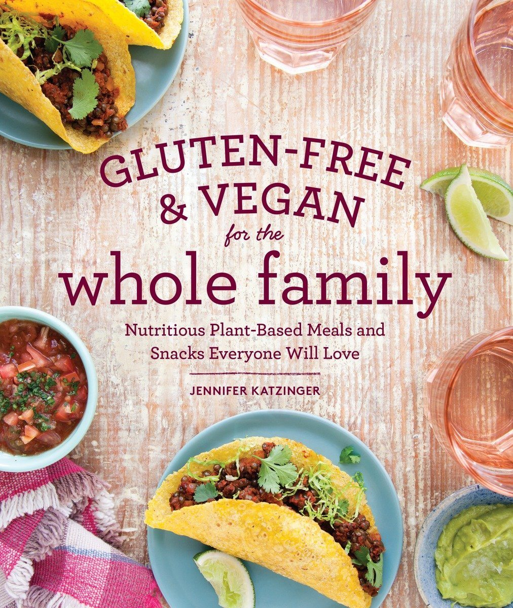 Gluten-Free and Vegan for the Whole Family