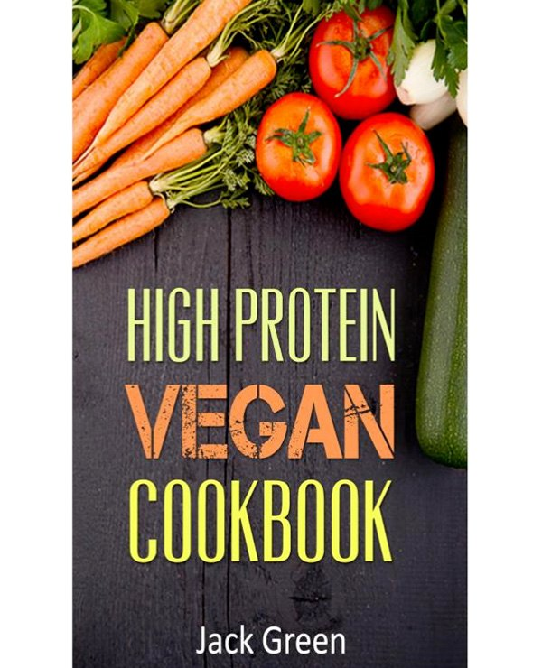 High Protein Vegan Cookbook