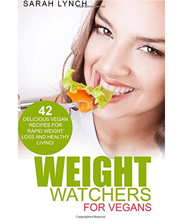 Weight Watchers For Vegans Cookbook