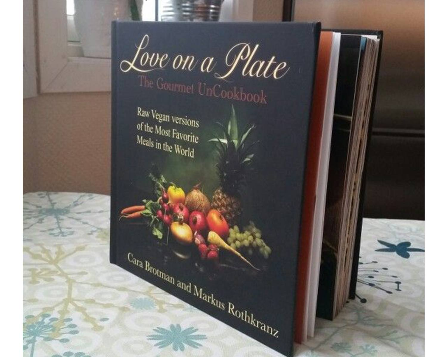 Love on a Plate- The Gourmet UnCookbook