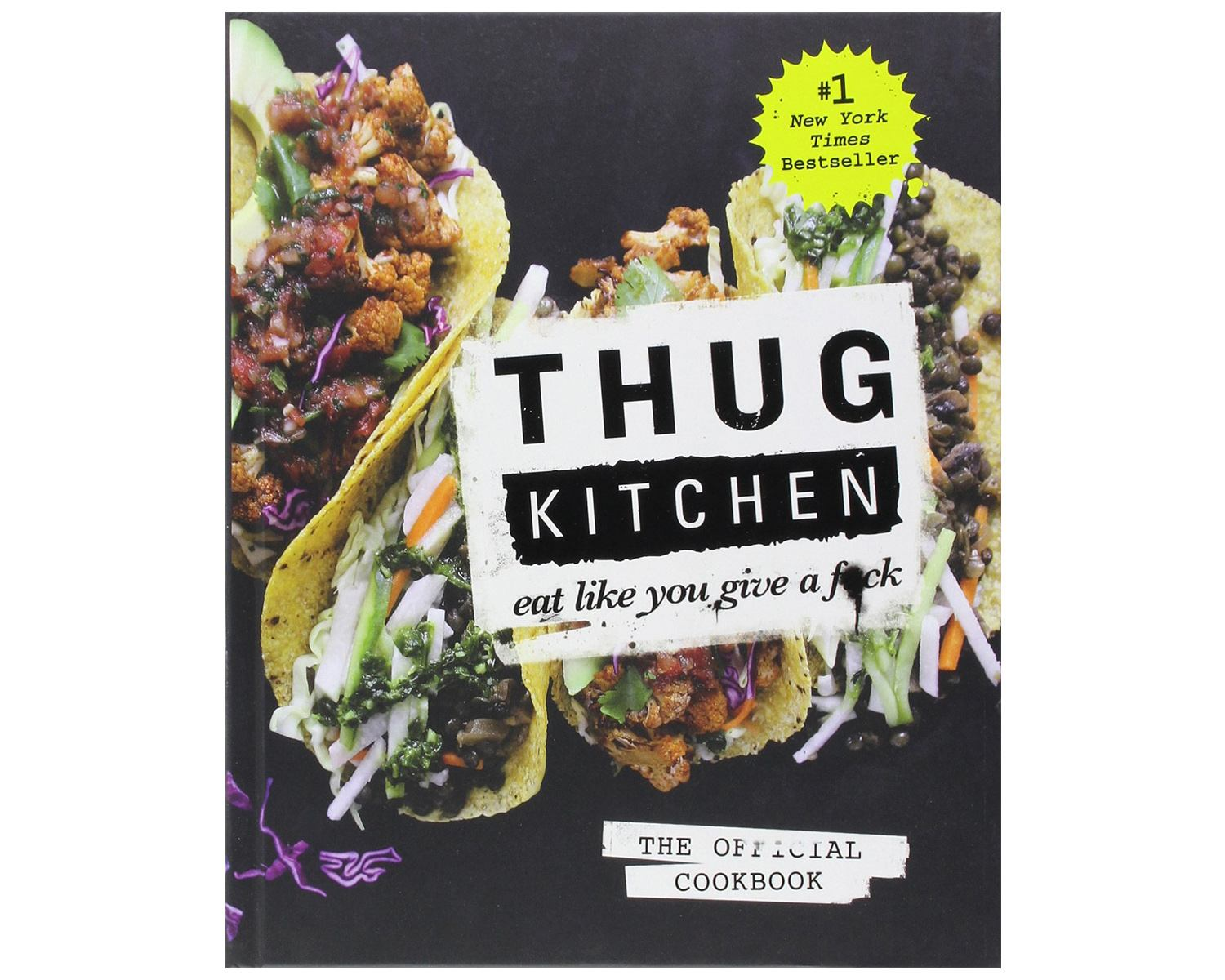 Thug Kitchen- The Official Cookbook